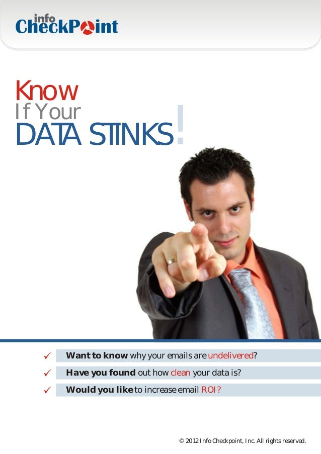KnowIf YourDATA STINKS                  !     Want to know why your emails are undelivered?     Have you found out how cle...