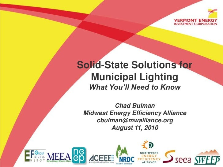 Solid-State Solutions for Municipal Lighting<br />What You'll Need to Know<br />Chad Bulman<br />Midwest Energy Efficiency...