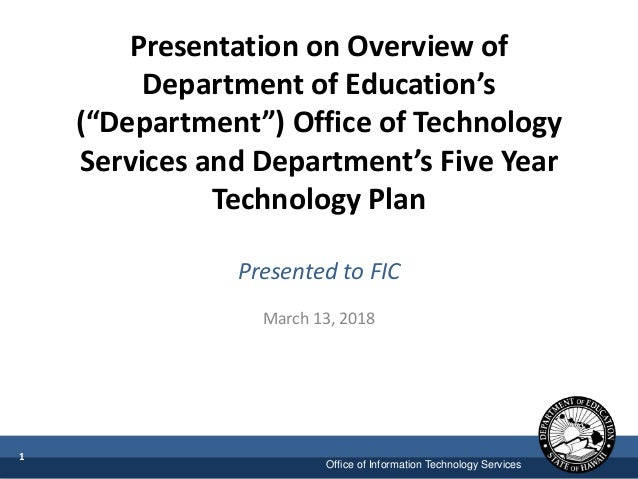 "Office of Information Technology Services Presentation on Overview of Department of Education's (""Department"") Office of T..."