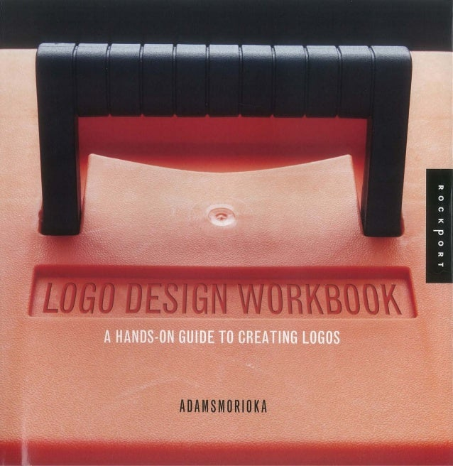 Dof2u.logo.design.workbook..a.hands on.guide.to.creating.logos