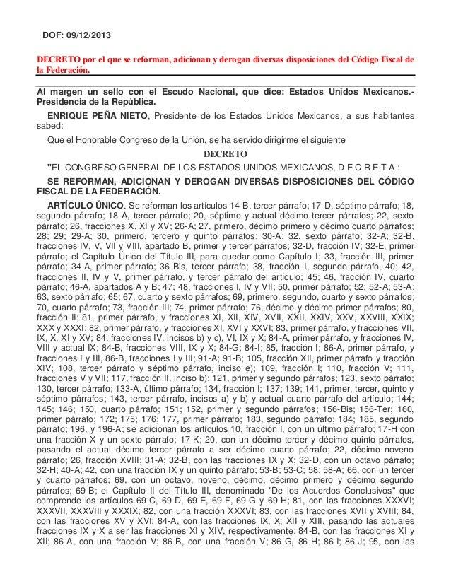 DOF: 09/12/2013 DECRETO por el que se reforman, adicionan y derogan diversas disposiciones del Código Fiscal de la Federac...