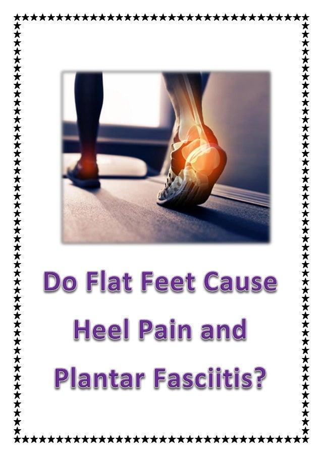 Do Flat Feet Cause Heel Pain And Plantar Fasciitis