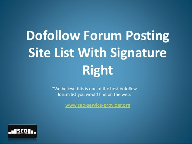Dofollow Forum Posting Site List With Signature Right SEO