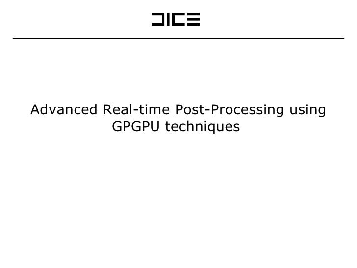 Advanced Real-time Post-Processing using GPGPU techniques