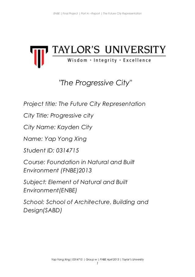 "ENBE | Final Project | Part A – Report | The Future City Representation ""The Progressive City"" Project title: The Future C..."