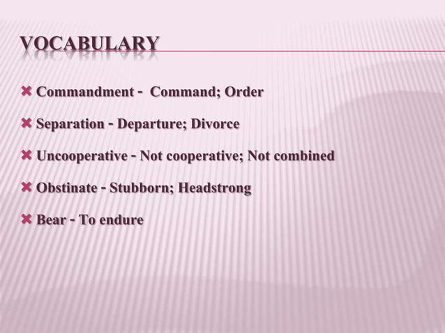VOCABULARY  Commandment - Command; Order  Separation - Departure; Divorce  Uncooperative - Not cooperative; Not combine...