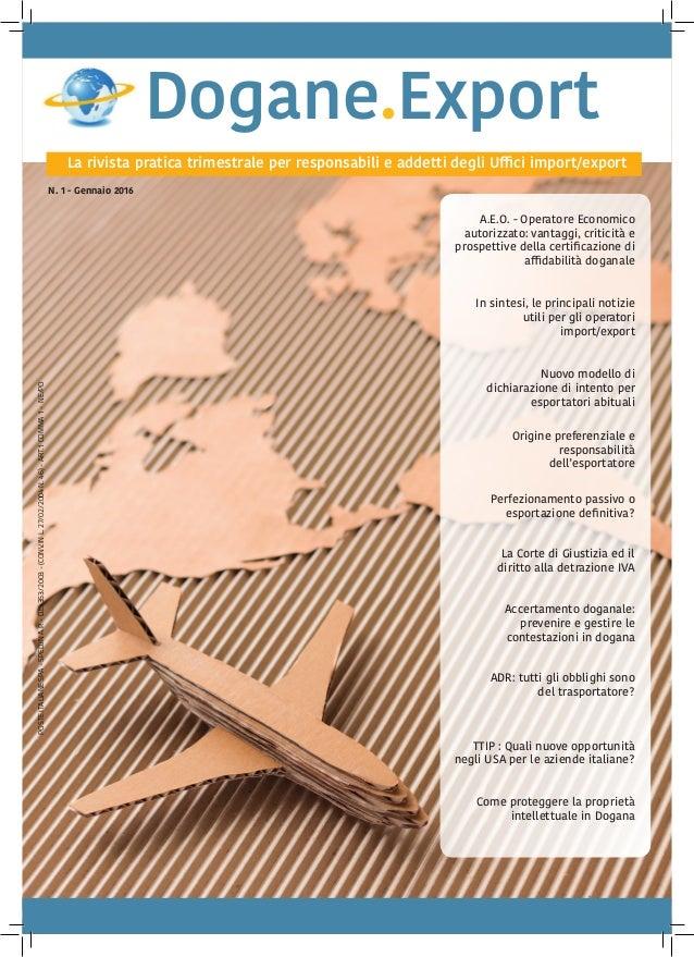 Dogane.Export La rivista pratica trimestrale per responsabili e addetti degli Uffici import/export N. 1 - Gennaio 2016 A.E...