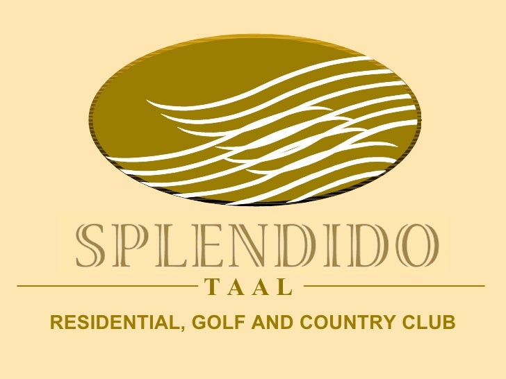 TAAL RESIDENTIAL, GOLF AND COUNTRY CLUB