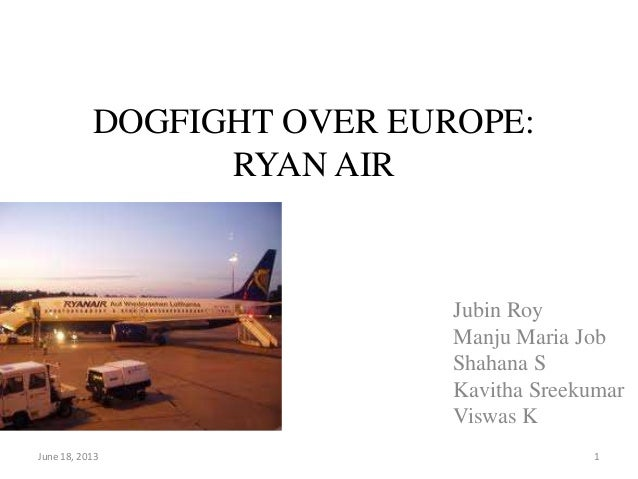 "dogfight over europe ryanair case study analysis Read this essay on dogfight over europe: ryanair the case study "" dog fight over europe: ryanair (a), (b case study analysis based on literature provided."