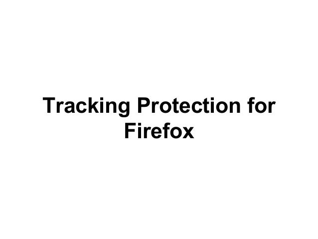 Tracking Protection for  Firefox