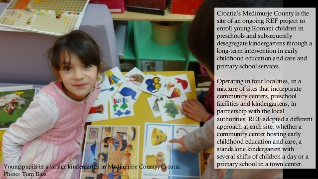 Croatia's Medimurje County is the  site of an ongoing REF project to  enroll young Romani children in  preschools and subs...