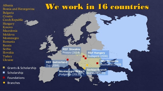 WWee wwoorrkk iinn 1166 ccoouunnttrriieess  Grants & Scholarship  Scholarship  Foundations  Branches  REF Switzerland  Zug...