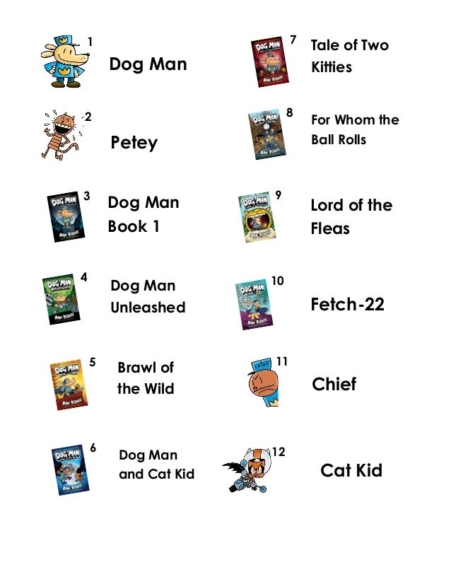 Dog Man Dog Man Book 1 Petey Dog Man Unleashed Dog Man and Cat Kid Tale of Two Kitties For Whom the Ball Rolls 9 Lord of t...