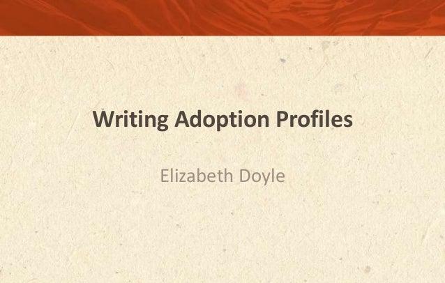 Writing Adoption Profiles Elizabeth Doyle