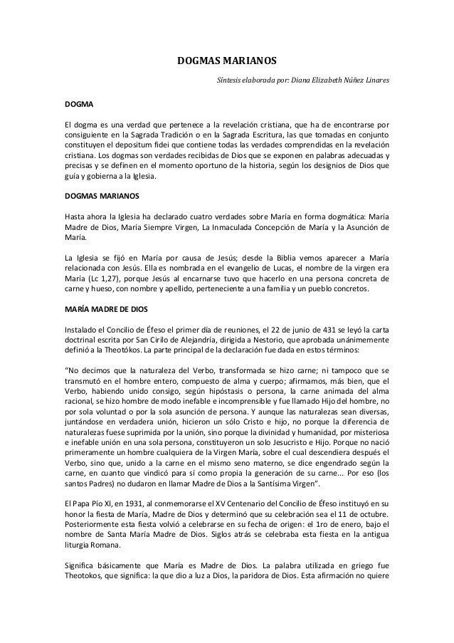 DOGMAS MARIANOS Síntesis elaborada por: Diana Elizabeth Núñez Linares  DOGMA El dogma es una verdad que pertenece a la rev...