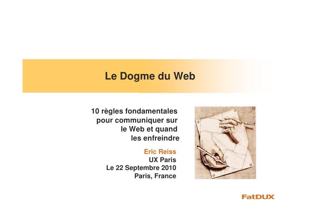 Le Dogme du Web   10 règles fondamentales  pour communiquer sur         le Web et quand             les enfreindre        ...