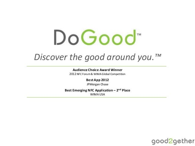 Discover the good around you.™            Audience Choice Award Winner          2012 NFC Forum & WIMA Global Competition  ...