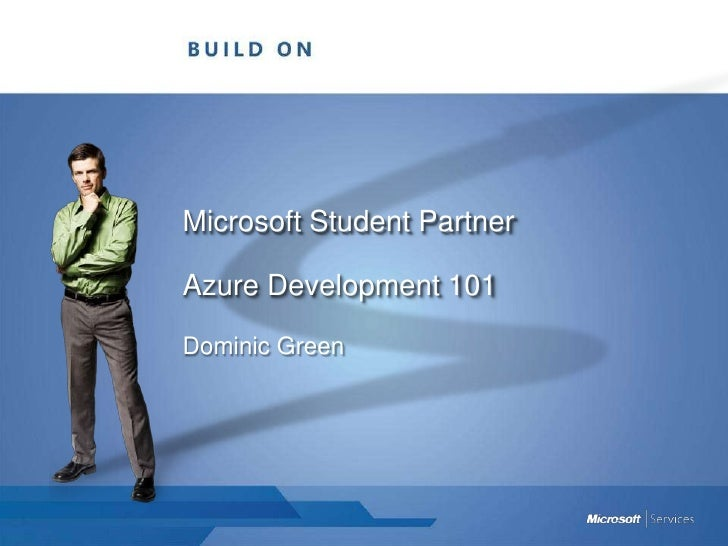 Microsoft Student PartnerAzure Development 101<br />Dominic Green<br />