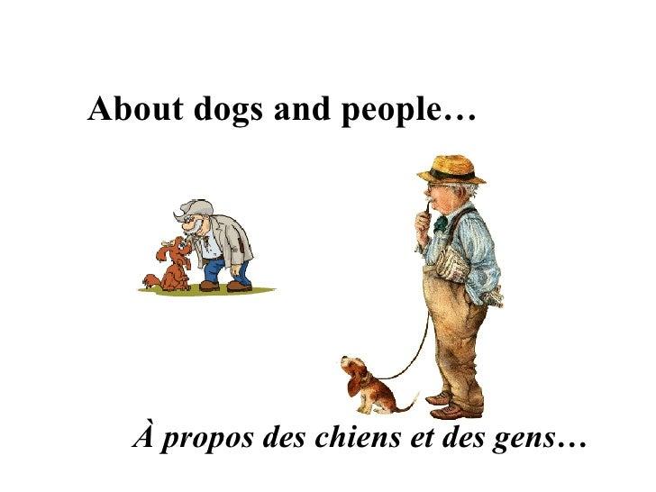 About dogs and people… À propos des chiens et des gens…