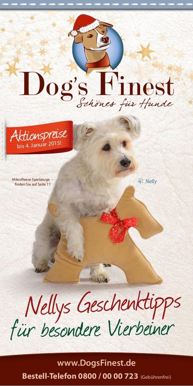 Mikrofleece Spielzeuge –  finden Sie auf Seite 11  für besondere Vierb einer  Nellys Gesc henktipps  www.DogsFinest.de  Be...