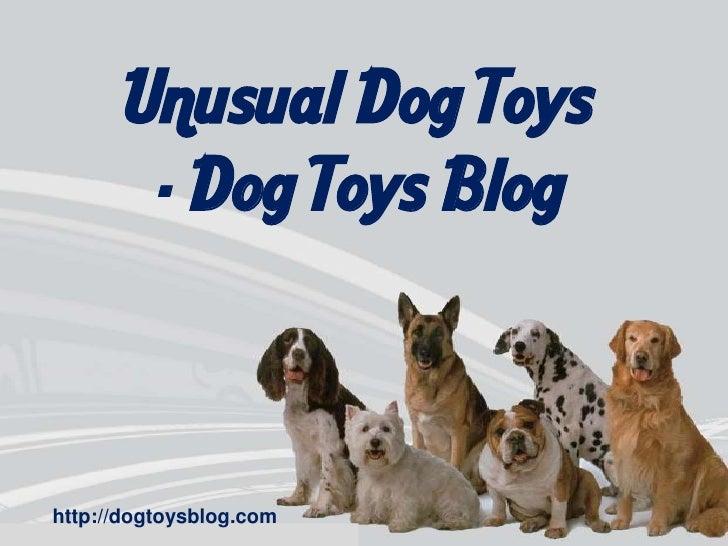 Unusual Dog Toys        - Dog Toys Bloghttp://dogtoysblog.com