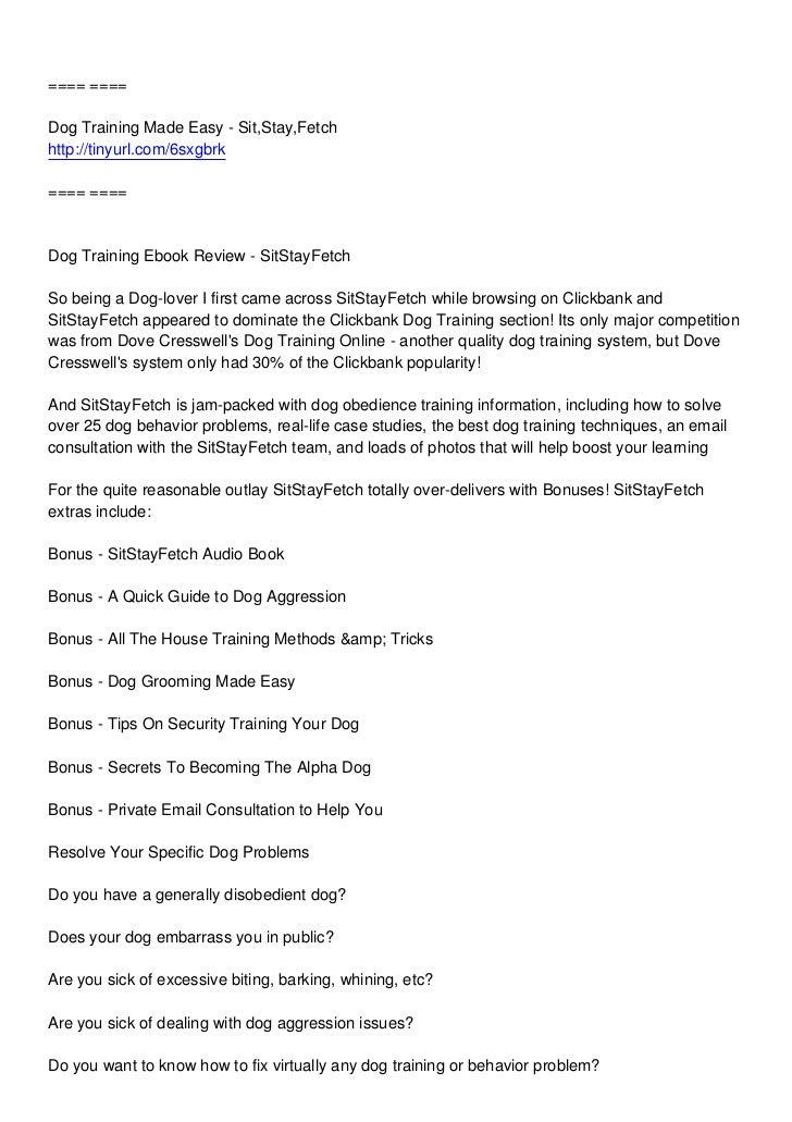 ==== ====Dog Training Made Easy - Sit,Stay,Fetchhttp://tinyurl.com/6sxgbrk==== ====Dog Training Ebook Review - SitStayFetc...