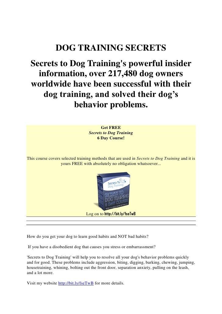 DOG TRAINING SECRETS  Secrets to Dog Trainings powerful insider    information, over 217,480 dog owners  worldwide have be...