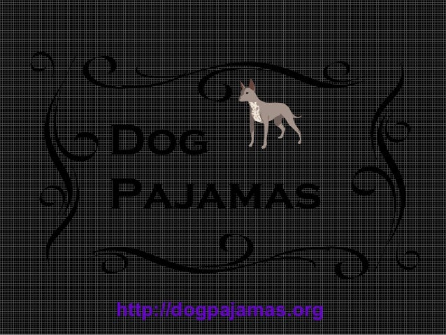 DogPajamashttp://dogpajamas.org