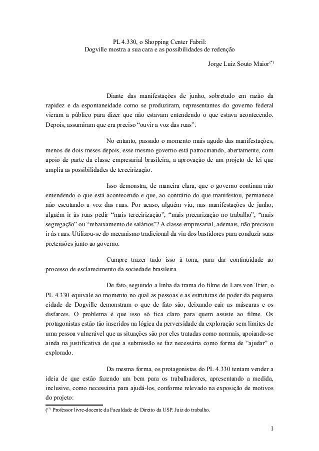 PL 4.330, o Shopping Center Fabril: Dogville mostra a sua cara e as possibilidades de redenção Jorge Luiz Souto Maior(*) D...