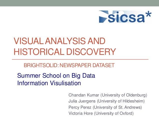 VISUALANALYSIS AND HISTORICAL DISCOVERY Summer School on Big Data Information Visulisation Chandan Kumar (University of Ol...