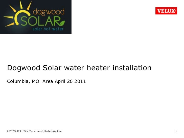 Dogwood Solar water heater installation<br />Columbia, MO  Area April 26 2011<br />28/02/2009<br />1<br />Title/Department...