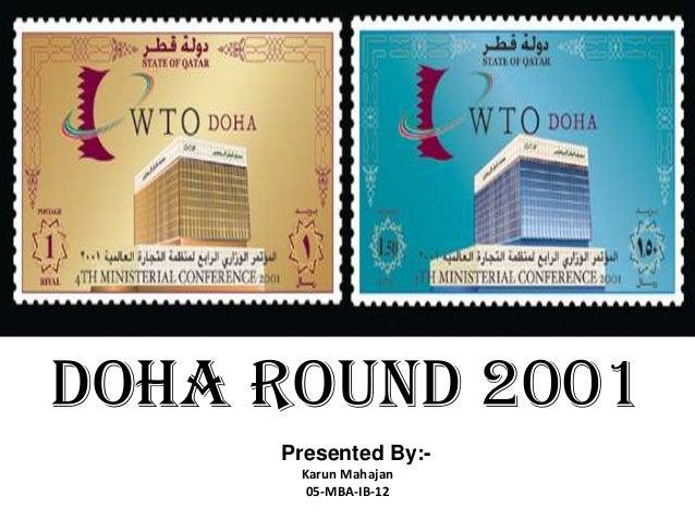 DOHA ROUND 2001 Presented By:- Karun Mahajan 05-MBA-IB-12