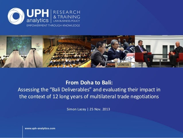 "From Doha to Bali:  Assessing the ""Bali Deliverables"" and evaluating their impact in the context of 12 long years of multi..."