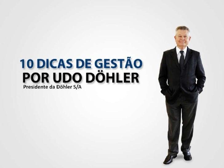 10 Dicas de Gestão por Udo Döhler