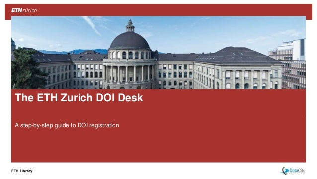 ETH Library A step-by-step guide to DOI registration The ETH Zurich DOI Desk