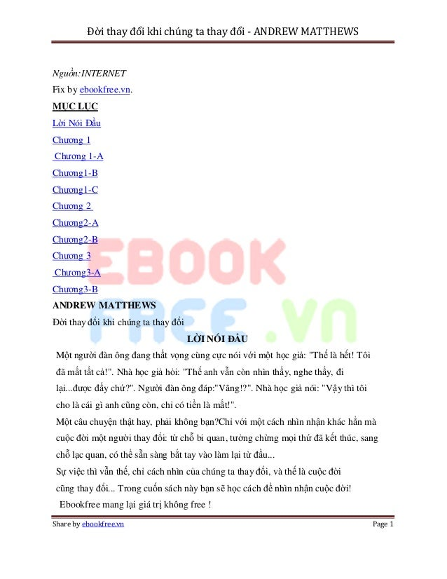 Đời thay đổi khi chúng ta thay đổi - ANDREW MATTHEWSNguồn:INTERNETFix by ebookfree.vn.MỤC LỤCLời Nói ĐầuChương 1Chương 1-A...