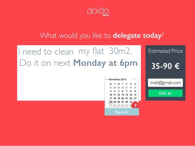 What would you like to delegate today? Estimated Price 0 € I need to clean my flat 30m2. Do it on next Monday at 6pm. 25-14...