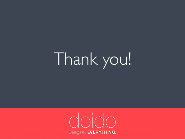 Thank you! doidoDelegate. EVERYTHING.