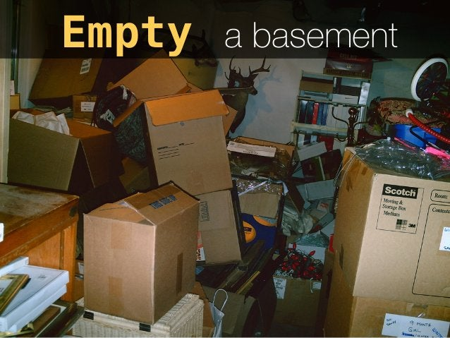 Empty a basement