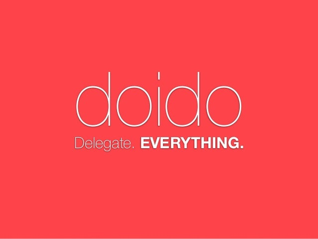 doidoDelegate. EVERYTHING.