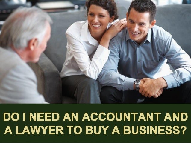 Do I Need an Accountant and a Lawyer to Buy a Business?