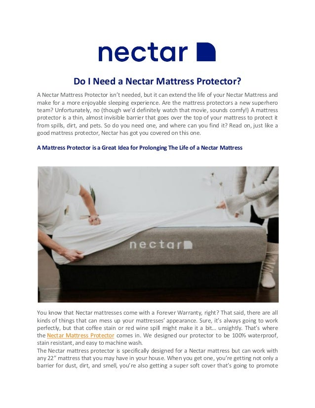 Do I Need a Nectar Mattress Protector? A Nectar Mattress Protector isn't needed, but it can extend the life of your Nectar...