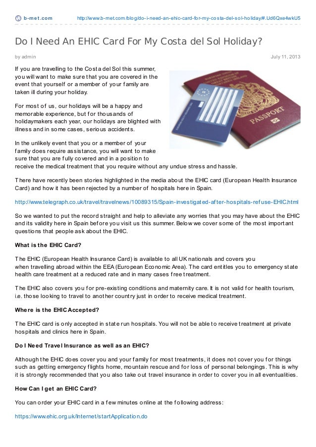 b-met .com http://www.b-met.com/blog/do-i-need-an-ehic-card-for-my-costa-del-sol-holiday/#.Ud6Qxe4wkU5 by admin July 11, 2...