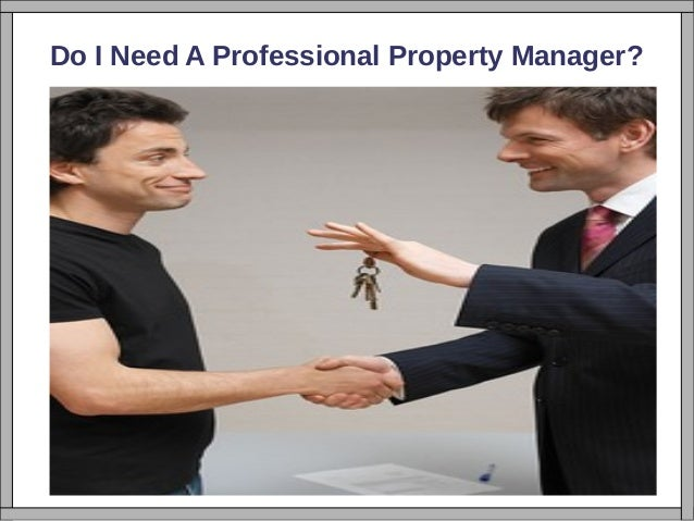 Do I Need A Professional Property Manager?