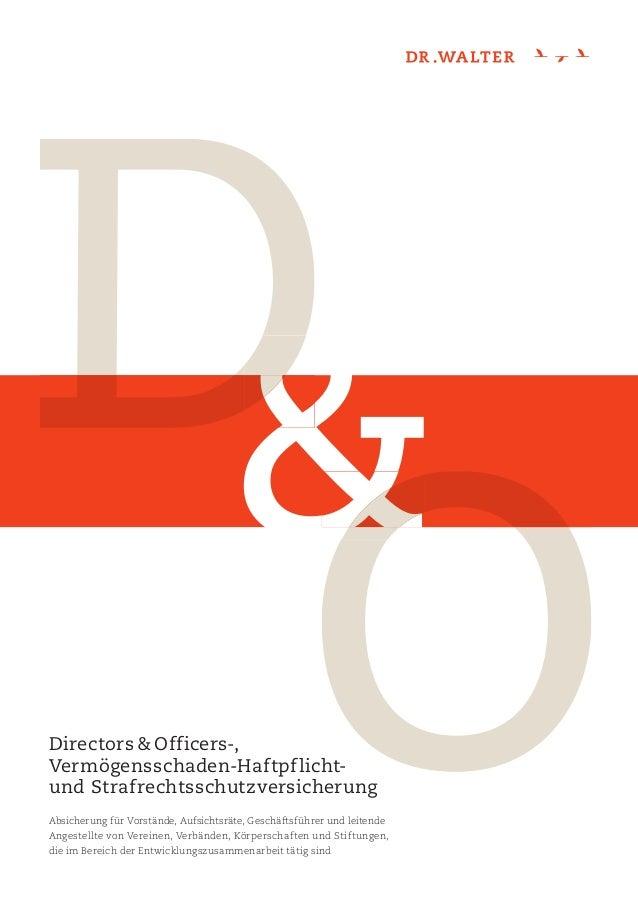 D& ODirectors & Officers-,Vermögensschaden-Haftpflicht-und StrafrechtsschutzversicherungAbsicherung für Vorstände, Aufsich...