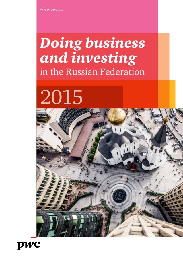 www.pwc.ru 2015 Doing business and investing in the Russian Federation