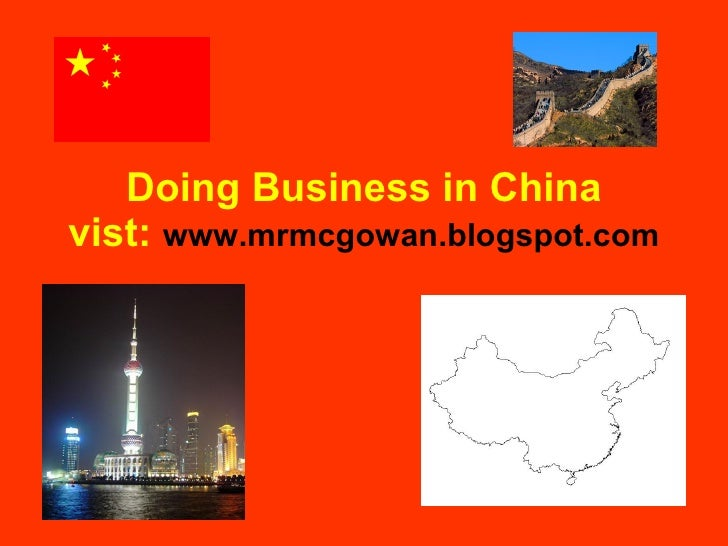 Doing Business in China vist:  www.mrmcgowan.blogspot.com