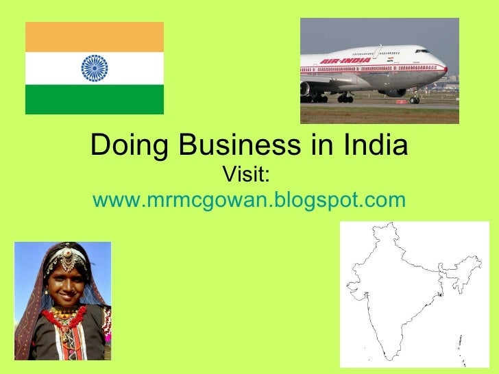 Doing Business in India Visit:  www.mrmcgowan.blogspot.com