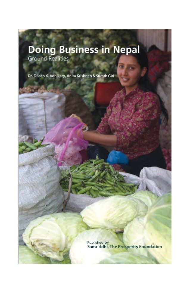 Doing Business in Nepal Ground Realities  Dr. Dileep K. Adhikary, Anita Krishnan & Surath Giri  July 2013  Published by  S...