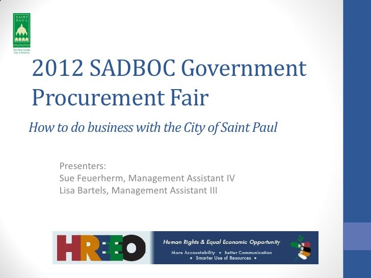 2012 SADBOC GovernmentProcurement FairHow to do business with the City of Saint Paul     Presenters:     Sue Feuerherm, Ma...